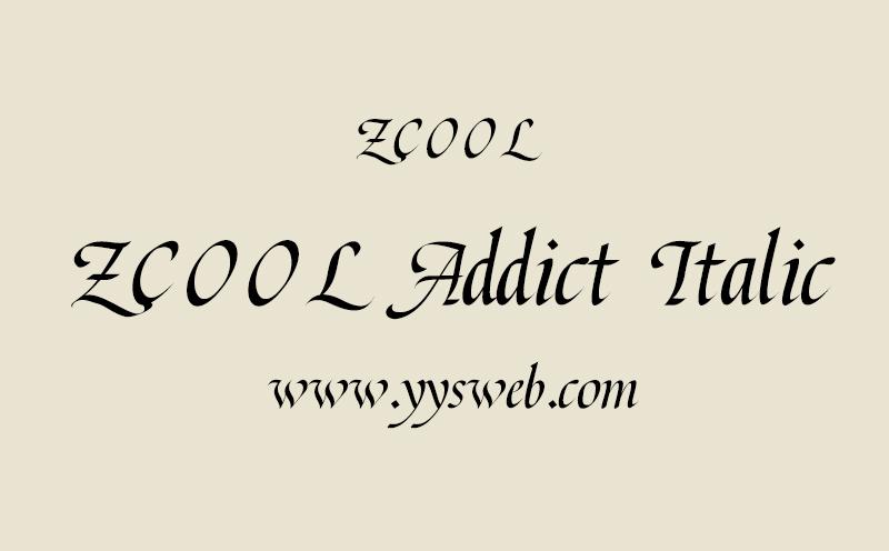 【免费可商用的字体】ZCOOL Addict Italic-艺源视网